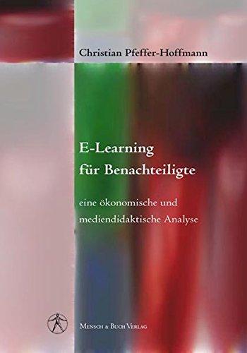 E-Learning für Benachteiligte: Eine ökonomische und mediendidaktische Analyse