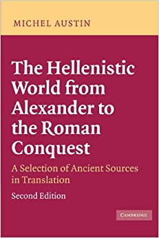 the-hellenistic-world-from-alexander-to-the-roman-conquest-a-selection-of-ancient-sources-in-translation