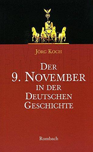 Der 9. November in der deutschen Geschichte: 1918 – 1923 – 1938 – 1989
