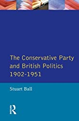 The Conservative Party and British Politics 1902 - 1951 (Seminar Studies In History)