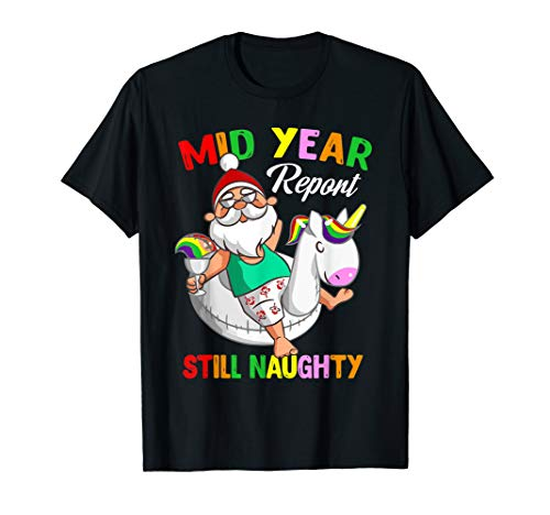 Mid Year Report Still Naughty Christmas In July Santa Gift  T-Shirt]()
