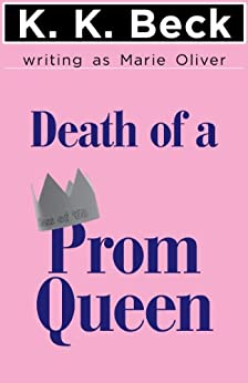 Death of a Prom Queen by [Beck, K. K., Marie Oliver]