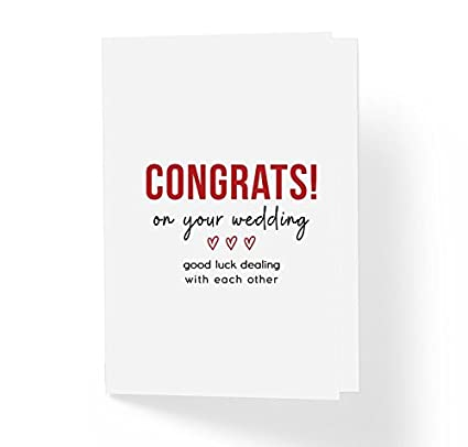 funny honest wedding greeting card congrats on your wedding good luck dealing with each other