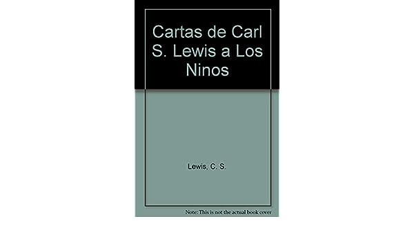 Cartas de Carl S. Lewis a Los Ninos (Spanish Edition): C. S. ...