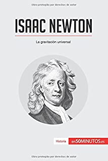 Isaac Newton: La gravitación universal (Spanish Edition)