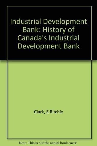 The Idb: The History of Canada's Industrial Development Bank