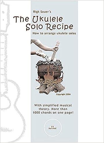 The Ukelele Solo Recipe How To Arrange Ukulele Solos Amazon Books