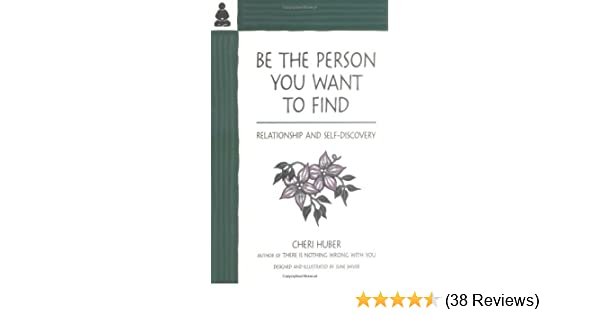 abbef6950 Amazon.com: Be the Person You Want to Find: Relationship and Self ...