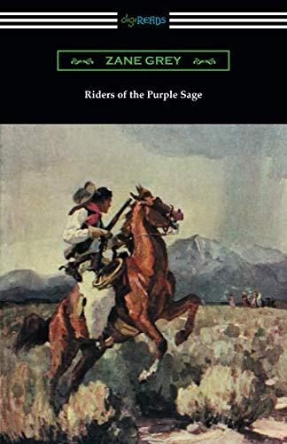 Riders of the Purple Sage: (illustrated by W. Herbert Dunton)