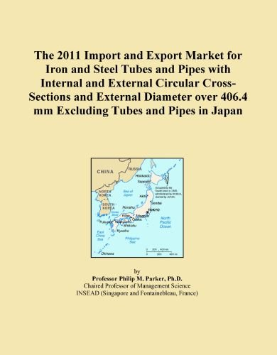 The 2011 Import and Export Market for Iron and Steel Tubes and Pipes with Internal and External Circular Cross-Sections and External Diameter over 406.4 mm Excluding Tubes and Pipes in Japan