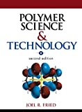 Polymer Science and Technology (paperback) (2nd Edition), Joel Fried, 0133429946