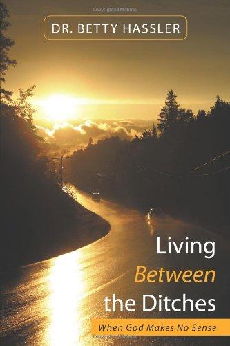 Living Between the Ditches: When God Makes No Sense