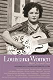 : Louisiana Women: Their Lives and Times, Volume 1 (Southern Women:  Their Lives and Times Ser.)
