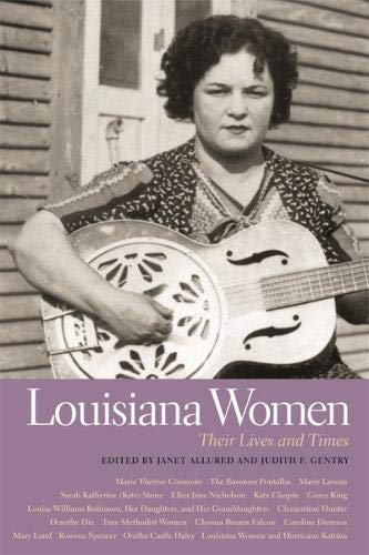 Louisiana Women: Their Lives and Times, Volume 1 (Southern Women:  Their Lives and Times Ser.)
