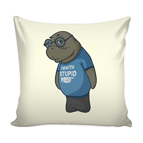 Manatee Im With Stupid Commercial Novelty Pillow Cover for Couch Sofa (Cover with Pillow) by Manatee