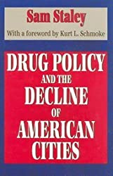 Drug Policy and the Decline of American Cities
