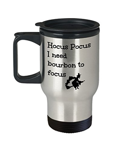 Funny Bourbon Lover Travel Mug Gift Hocus Pocus I Need to Focus Magic Halloween Witch Themed Insulated Soup Coffee Cup Joke (Pocus Set Hocus Magic)
