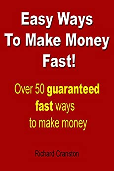 how to make more money fast and easy