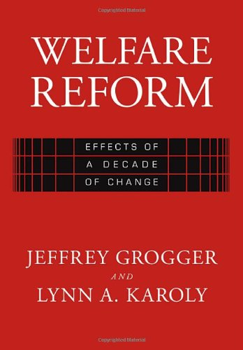 Welfare Reform : Effects of a Decade of Change