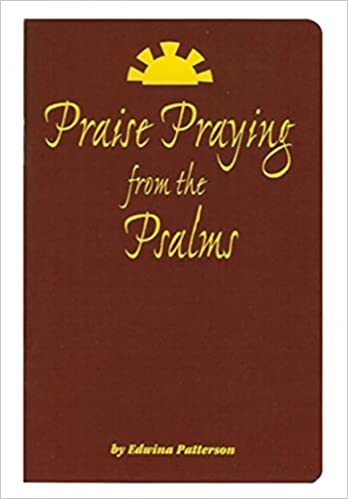 Read online Praise Praying from the Psalms PDF, azw (Kindle)