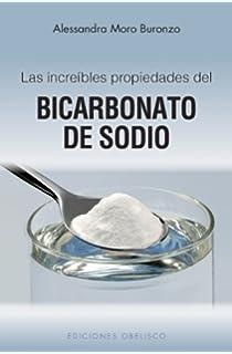 Las increibles propiedades del bicarbonato de sodio (Coleccion Salud y Vida Natural) (Spanish