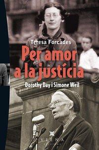 Per Amor A La Justícia. Dorothy Day I Simone Weil (Carta Blanca) por Forcades i Vila, Teresa,Forcades i Vila, Eulàlia