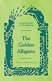 Kingdom of Florida: The Golden Alligator