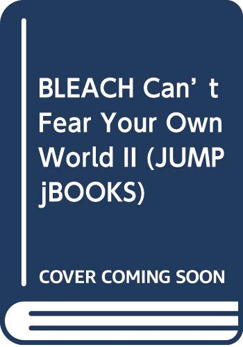 BLEACH Can't Fear Your Own World 2 (JUMP  jBOOKS)