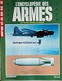 ENCYCLOPEDIE DES ARMES [No 108] du 31/12/2099 - MUNITIONS AIR-SOL 1939 - 45 - LE FRITZ X - LE HENSCHEL HS 293 - BOMBARDEMENT DE TERREUR CONTRE L'ALLEMAGNE - BOMBES STANDARS BRITANNIQUES.
