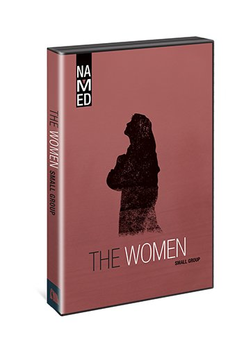 Named: The Women: Small Group