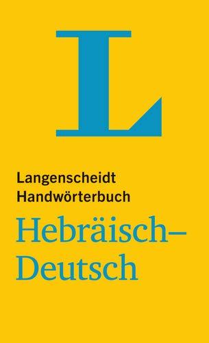 Langenscheidt Handwörterbuch Hebräisch Deutsch   Für Schule Studium Und Beruf  Langenscheidt Handwörterbücher