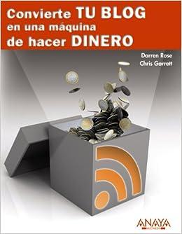 Convierte tu blog en una máquina de hacer dinero: DARREN GARRETT, CHRIS ROWSE: 9788441529250: Amazon.com: Books