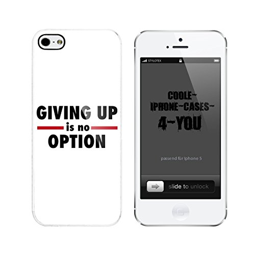 Iphone 5 / 5S Schutzhülle Giving up is no Option - weisser Rahmen