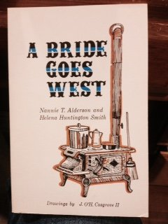 A Bride Goes West.[Nannie Tiffany married Walt Anderson in 1882 and went to Montana to start a ranch].