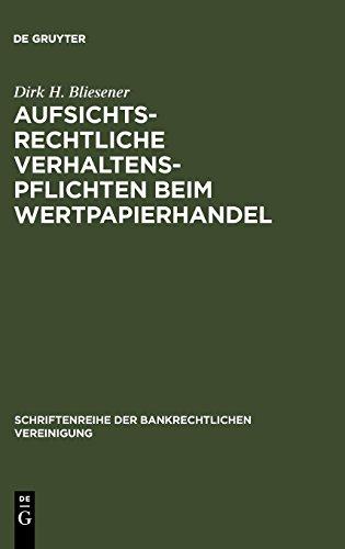 Aufsichtsrechtliche Verhaltenspflichten beim Wertpapierhandel (Schriftenreihe Der Bankrechtlichen Vereinigung) (German E