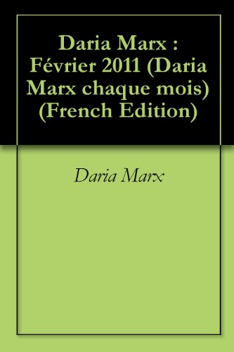 Daria Marx : Février 2011 (Daria Marx chaque mois) (French Edition)