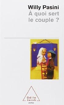 A quoi sert le couple? par Pasini