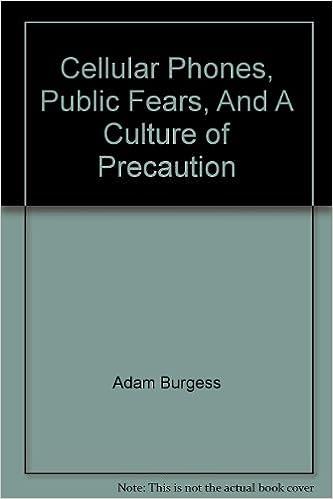 Book Cellular Phones, Public Fears, And A Culture of Precaution