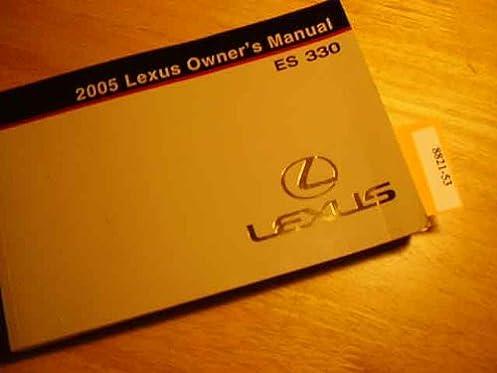 2005 lexus es 330 owners manual original lexus amazon com books rh amazon com 2005 lexus es 330 owners manual pdf 2005 lexus es 330 user manual
