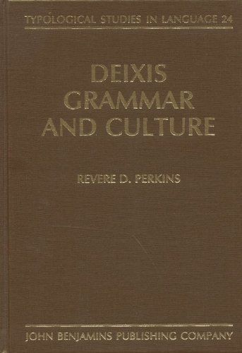 Deixis, Grammar, and Culture (Typological Studies in Language) by Revere D. Perkins (1992-12-01)