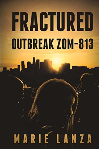 Fractured: Outbreak ZOM-813 by [Lanza, Marie]