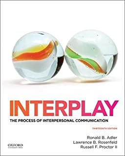 Interplay The Process Of Interpersonal Communication Tenth Edition