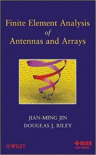 Finite Element Analysis of Antennas and Arrays: Jian-Ming Jin