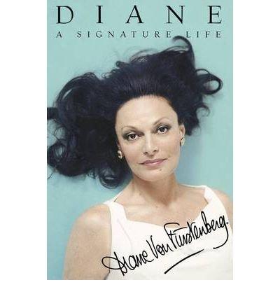Price comparison product image [ DIANE: A SIGNATURE LIFE ] By Von Furstenberg,  Diane ( Author) 2009 [ Paperback ]