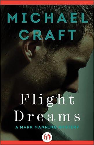 Lataa ilmaiseksi ilmaisia englanninkielisiä kirjoja Flight Dreams (The Mark Manning Mysteries Book 1) Suomeksi PDF DJVU FB2 by Michael Craft B00D8Q5D4Q
