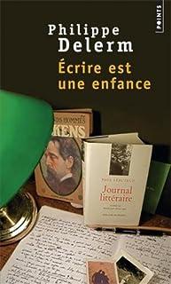 Ecrire est une enfance, Delerm, Philippe
