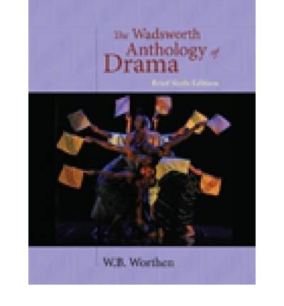 [(The Wadsworth Anthology of Drama)] [Author: W. B. Worthen] published on (January, 2010) pdf