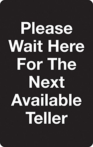 Sign Available (Tensabarrier SIGN-BRAC-0711-250-33-V-S02 Vertical Please Wait Here for Next Available Teller Single Faced Sign, Bracket Mounted, 7