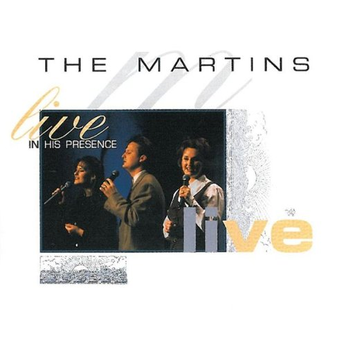 Live In His Presence by The Martins by Spring Hill Music