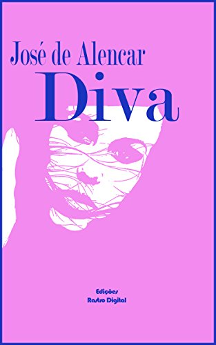 Diva: (Com notas)(Biografia)(Ilustrado)